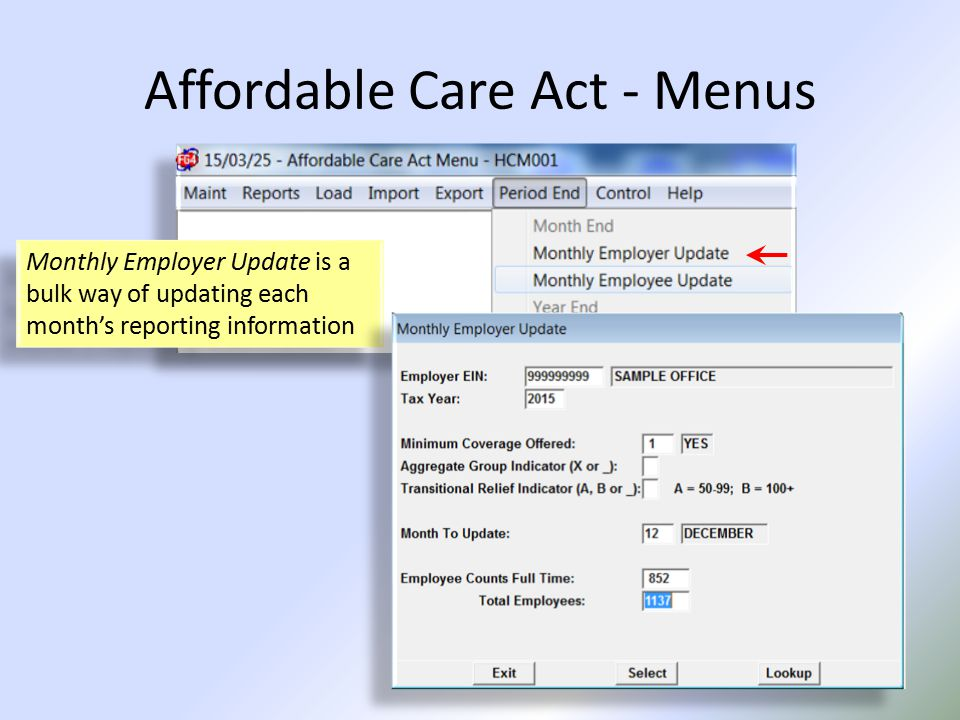 Affordable Care Act - Menus Monthly Employer Update is a bulk way of updating each month's reporting information