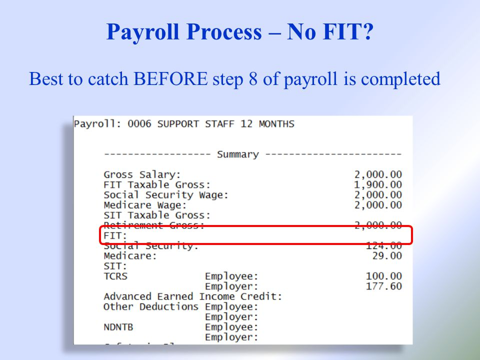 Payroll Process – No FIT Best to catch BEFORE step 8 of payroll is completed