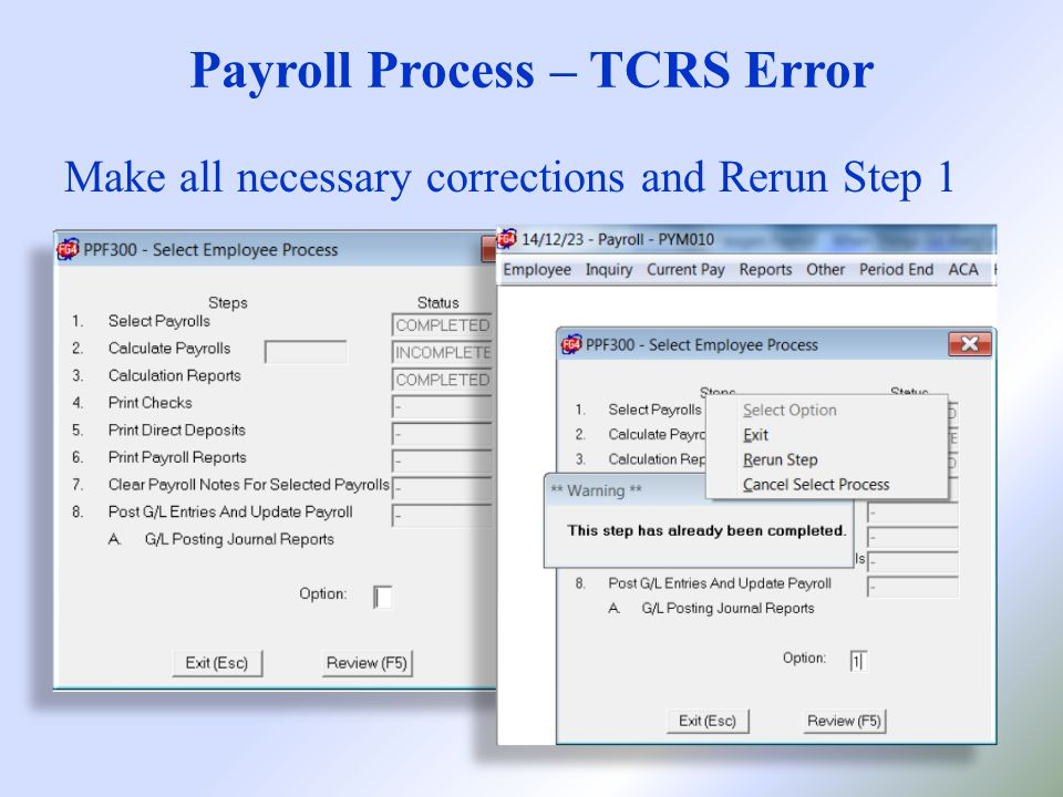 Payroll Process – TCRS Error Make all necessary corrections and Rerun Step 1