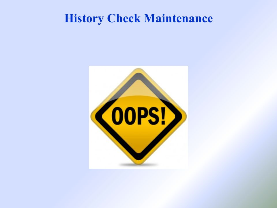 History Check Maintenance