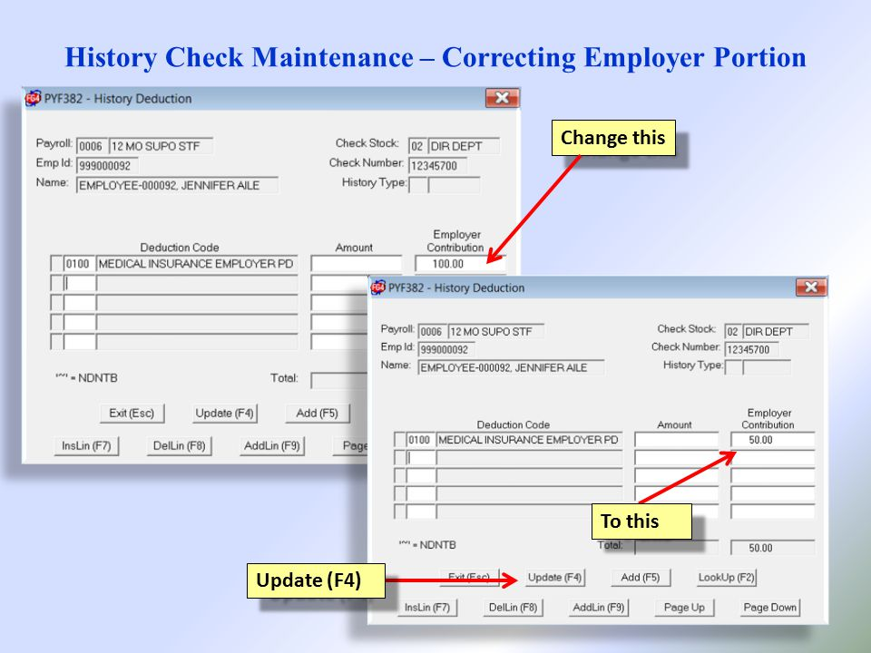 History Check Maintenance – Correcting Employer Portion Change this To this Update (F4)