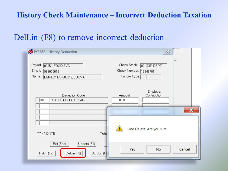 History Check Maintenance – Incorrect Deduction Taxation DelLin (F8) to remove incorrect deduction