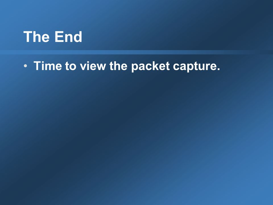 The End Time to view the packet capture.