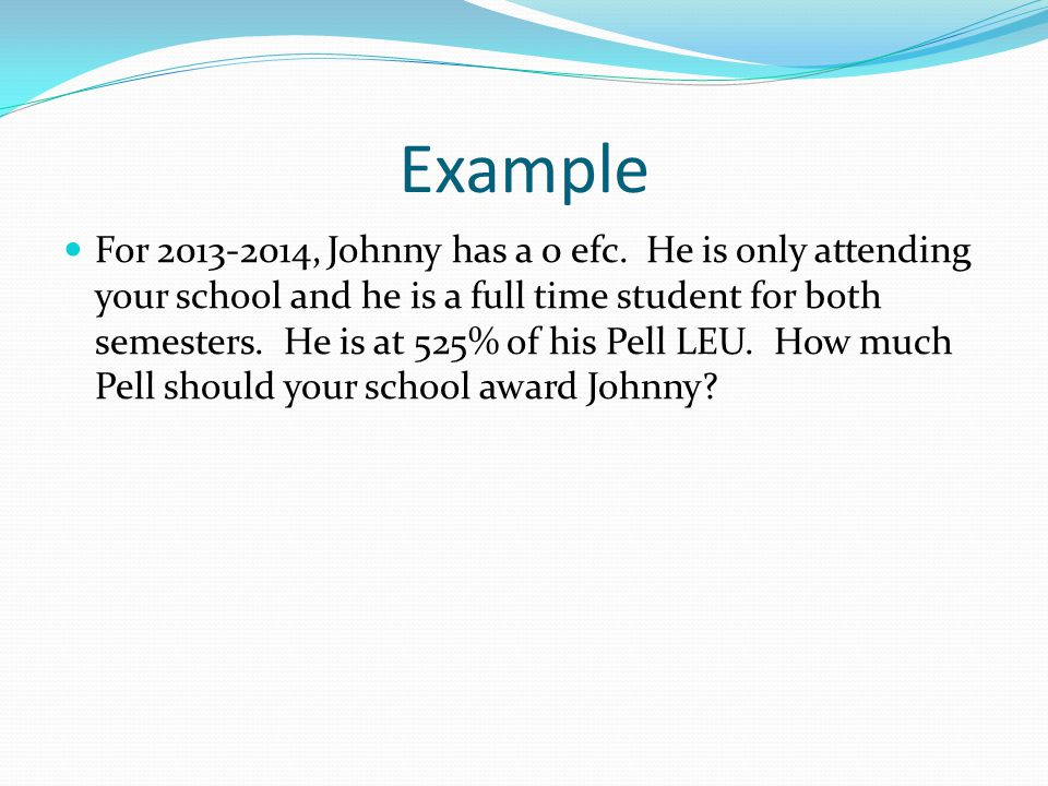 Example For 2013-2014, Johnny has a 0 efc.