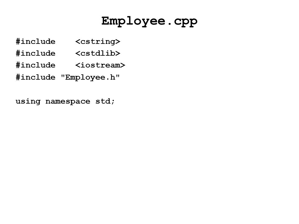 Employee.cpp #include #include Employee.h using namespace std;