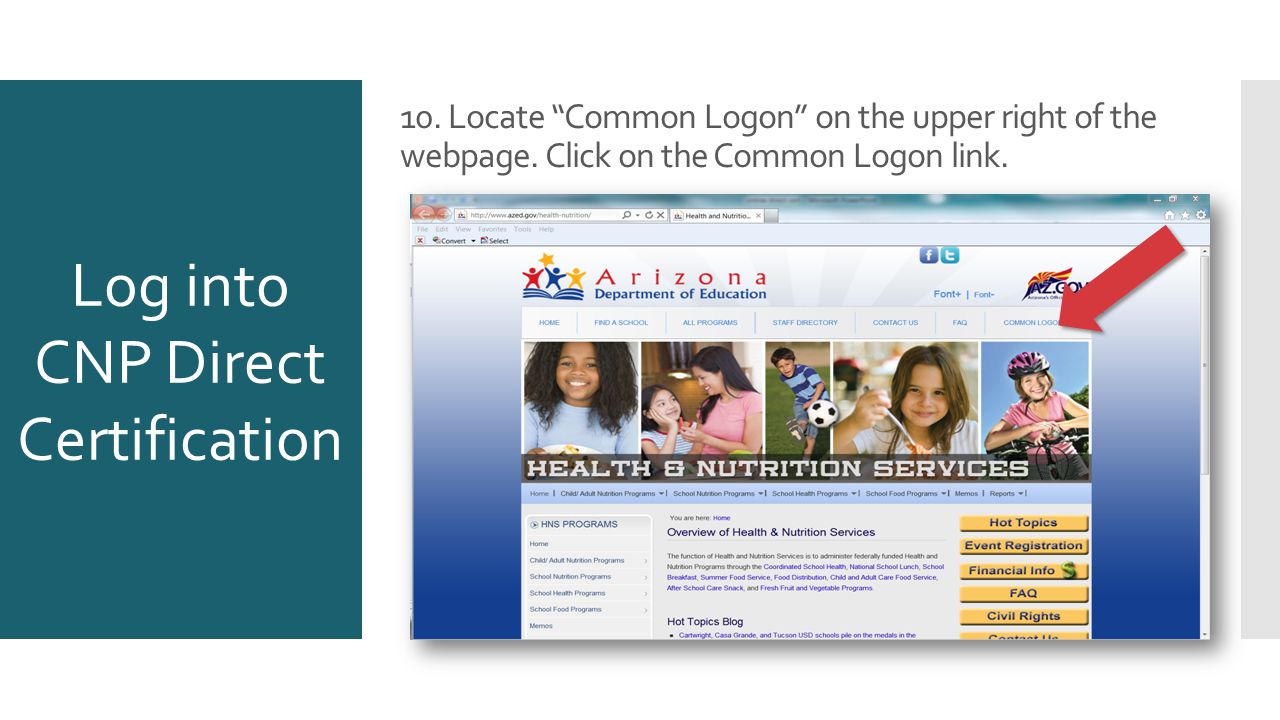 At the Common Logon website enter your username and password 10.