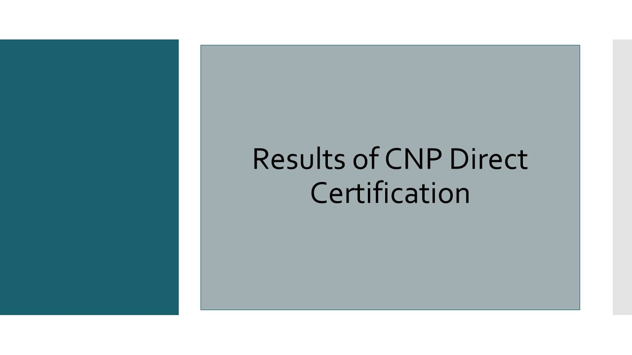 Results of CNP Direct Certification