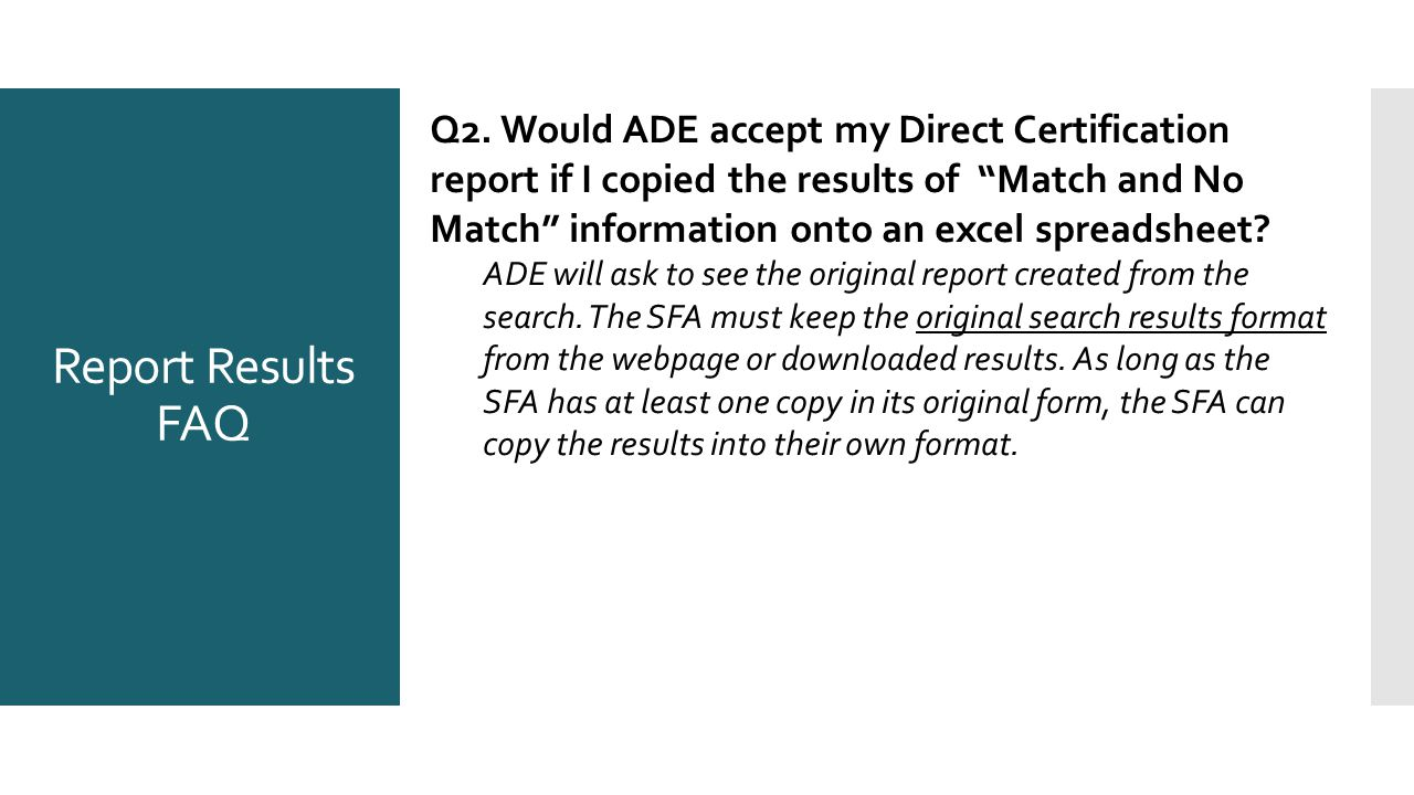 """Q2. Would ADE accept my Direct Certification report if I copied the results of """"Match and No Match"""" information onto an excel spreadsheet? ADE will as"""