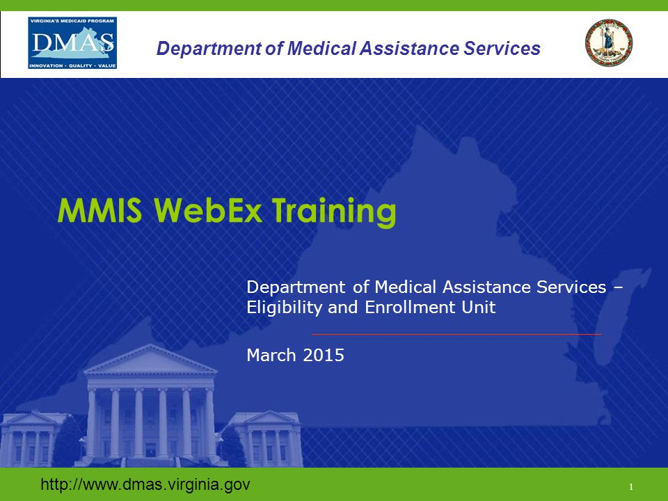 http://www.dmas.virginia.gov/ 31 Department of Medical Assistance Services SSN Verification Name entered in VaCMS/MMIS must match applicant name on Social Security card or SSA records.