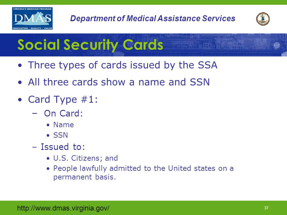 http://www.dmas.virginia.gov/ 36 Department of Medical Assistance Services RS-O-485A (continued) Individual provides verification: –Update member's da