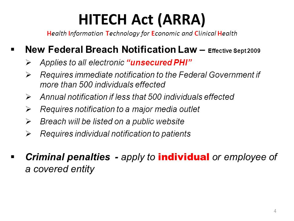 HITECH Act (ARRA) Health Information Technology for Economic and Clinical Health 4  New Federal Breach Notification Law – Effective Sept 2009  Appli