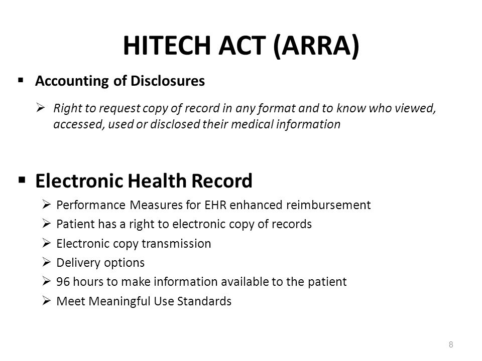 HITECH ACT (ARRA)  Accounting of Disclosures  Right to request copy of record in any format and to know who viewed, accessed, used or disclosed thei
