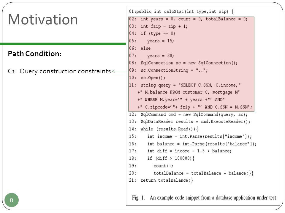 Motivation 8 Path Condition: C1: Query construction constraints