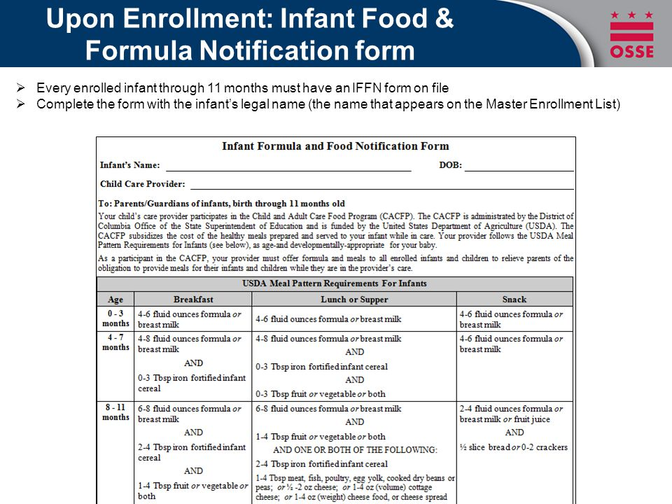 Upon Enrollment: Infant Food & Formula Notification form  Every enrolled infant through 11 months must have an IFFN form on file  Complete the form with the infant's legal name (the name that appears on the Master Enrollment List)
