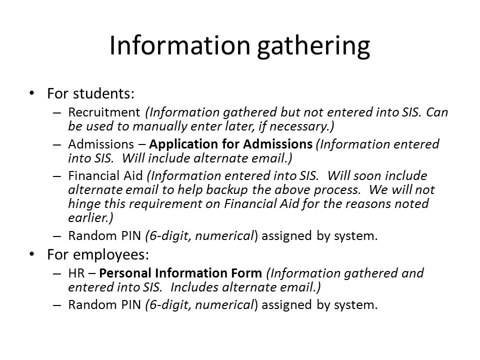 Information gathering For students: – Recruitment (Information gathered but not entered into SIS.