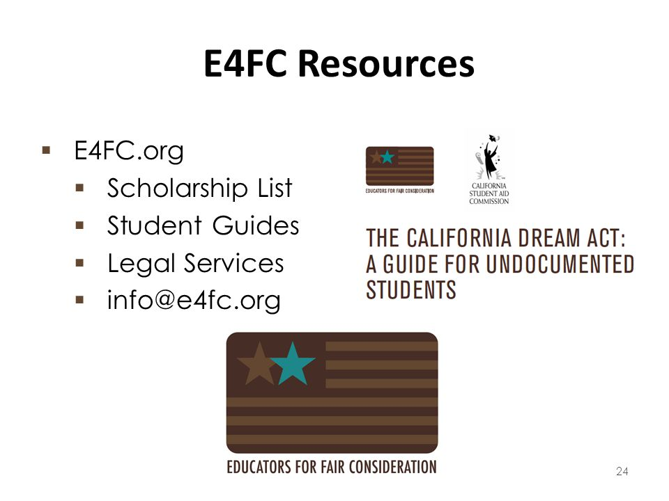 E4FC Resources  E4FC.org  Scholarship List  Student Guides  Legal Services  info@e4fc.org 24
