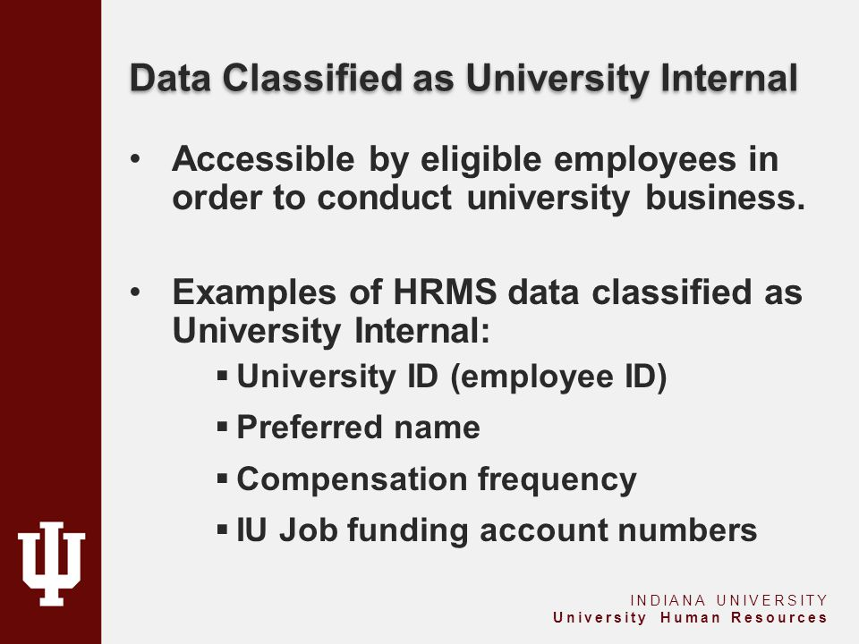 Data Classified as Limited Access/Restricted Requires high level of protection and specific authorization.