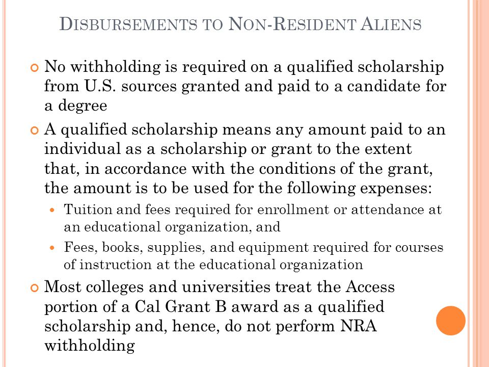 No withholding is required on a qualified scholarship from U.S.