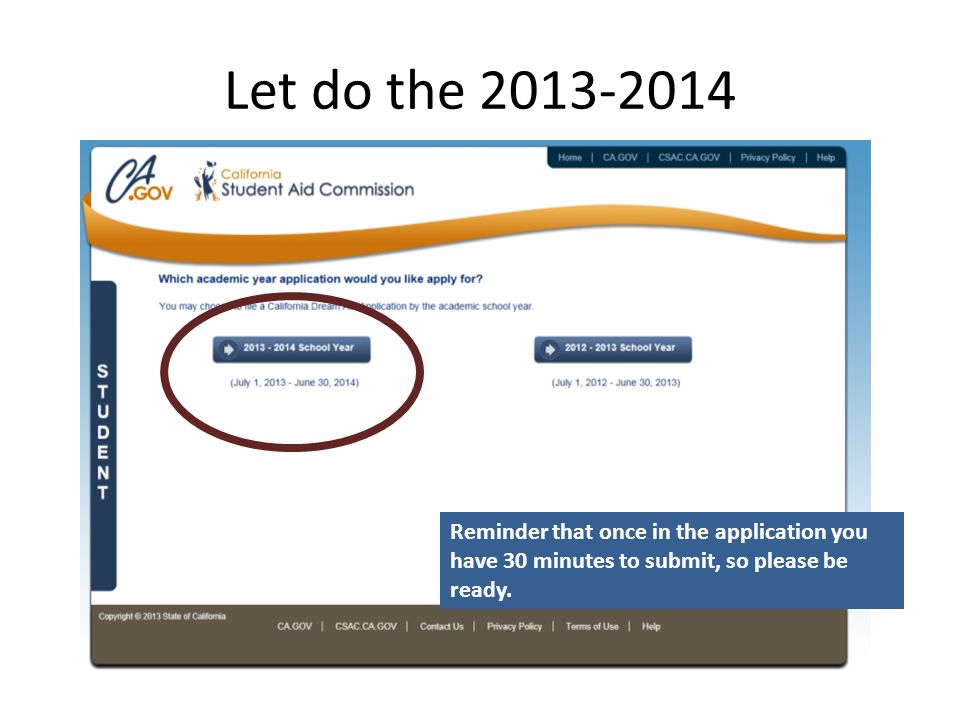 Let do the 2013-2014 Reminder that once in the application you have 30 minutes to submit, so please be ready.