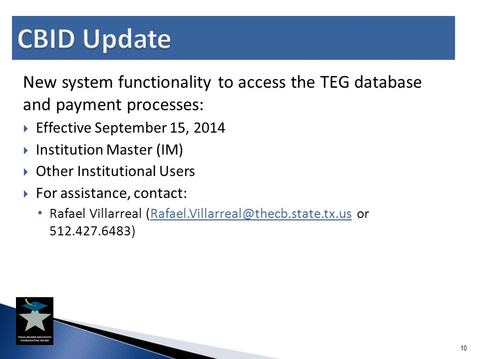 New system functionality to access the TEG database and payment processes:  Effective September 15, 2014  Institution Master (IM)  Other Institutio