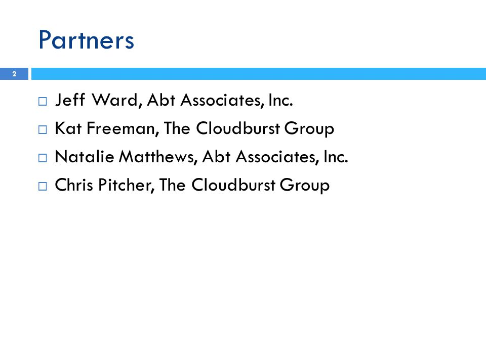 Partners  Jeff Ward, Abt Associates, Inc.