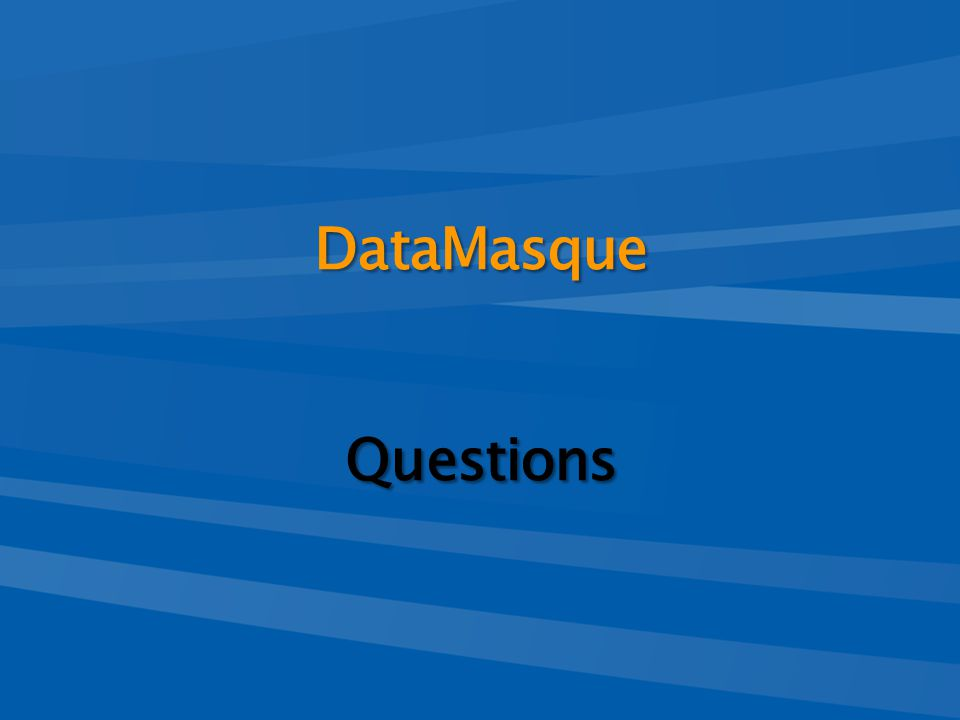DataMasque Questions