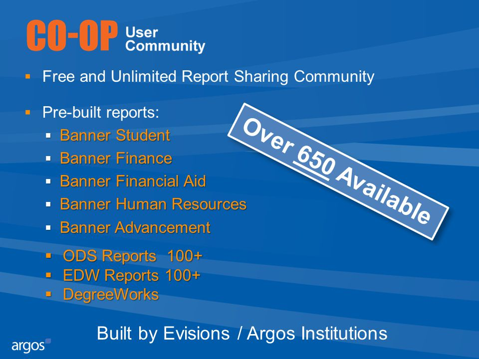  Free and Unlimited Report Sharing Community  Pre-built reports:  Banner Student  Banner Finance  Banner Financial Aid  Banner Human Resources 