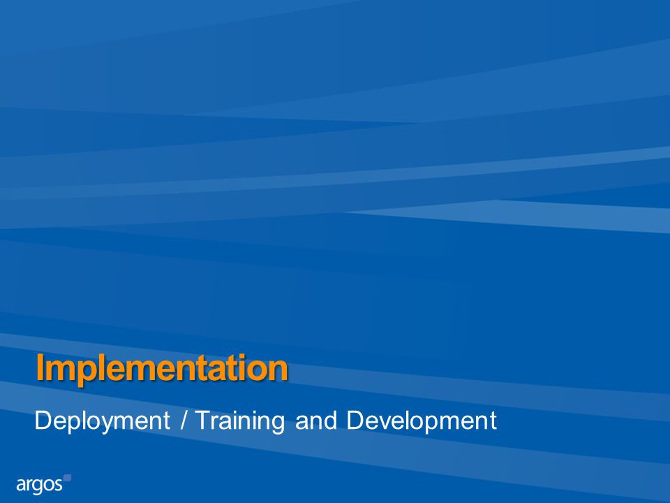 Implementation Deployment / Training and Development