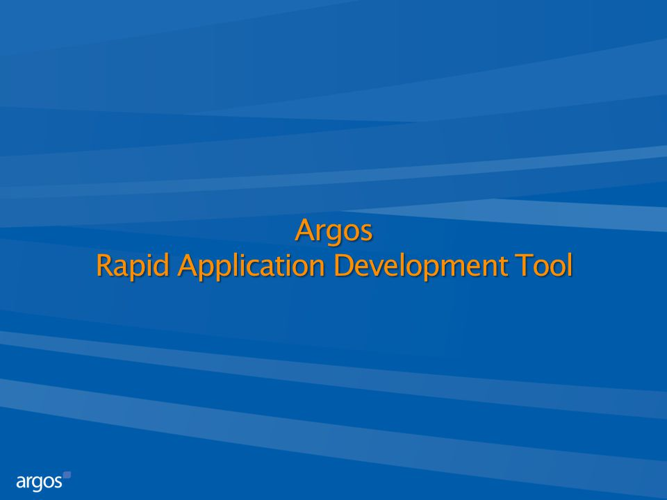 Argos Rapid Application Development Tool