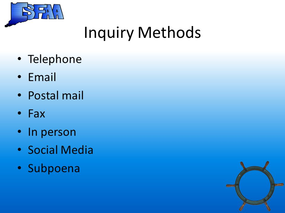 Inquiry Methods Telephone Email Postal mail Fax In person Social Media Subpoena