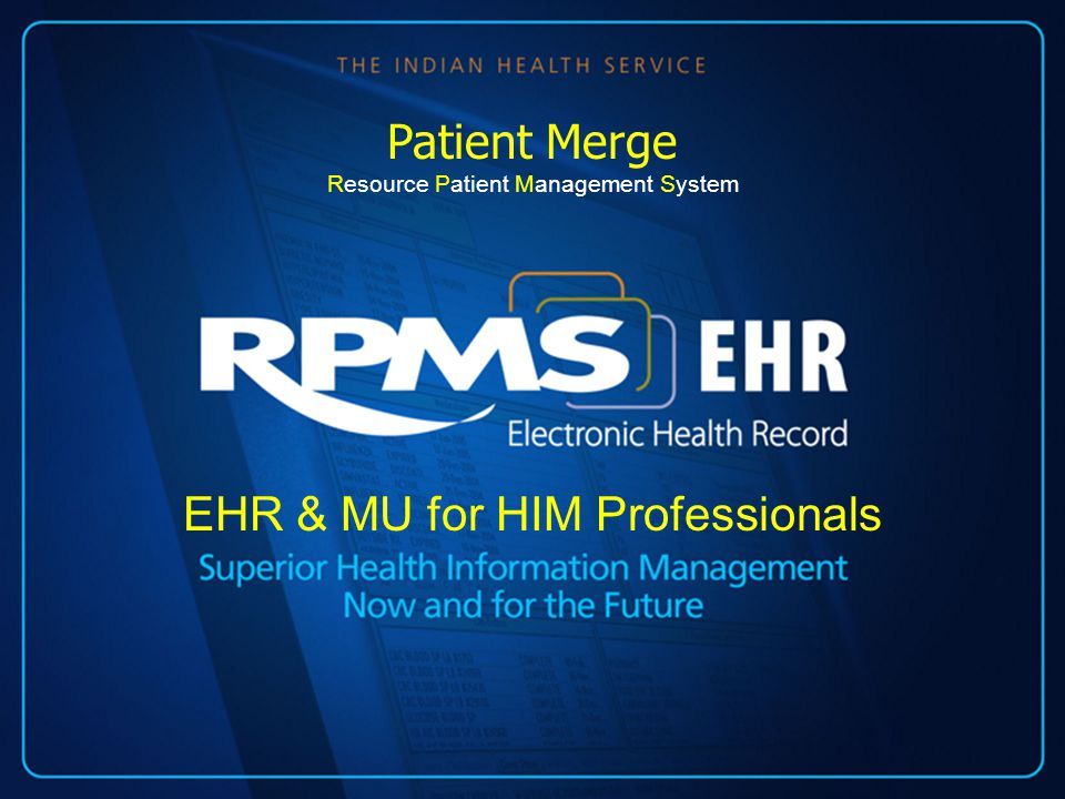 EHR & MU for HIM Professionals Patient Merge Resource Patient Management System