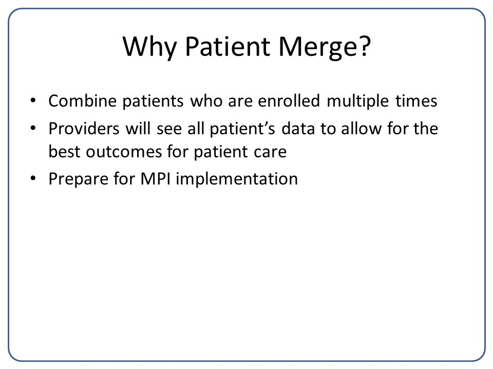 Why Patient Merge.