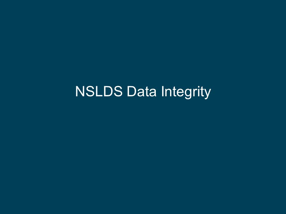 NSLDS Data Integrity
