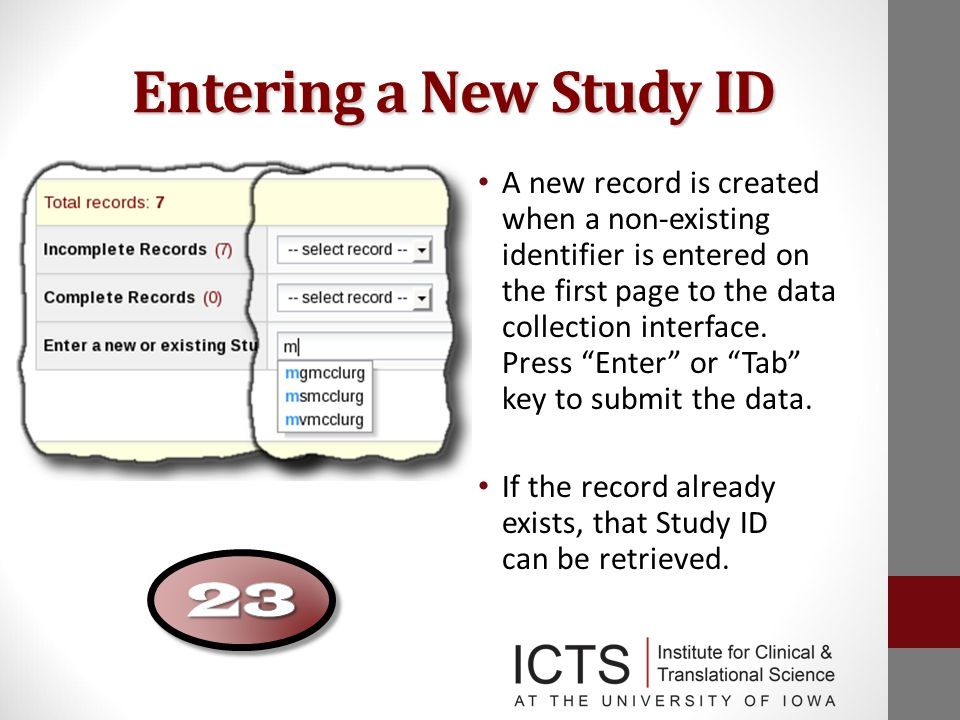Entering a New Study ID A new record is created when a non-existing identifier is entered on the first page to the data collection interface.