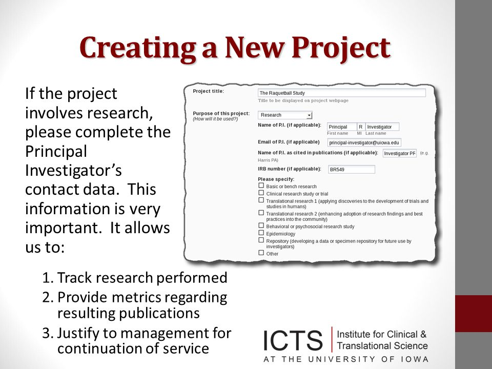 Creating a New Project If the project involves research, please complete the Principal Investigator's contact data.