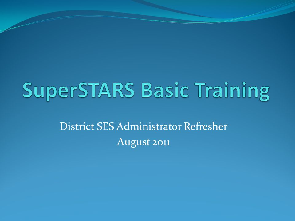 District SES Administrator Refresher August 2011