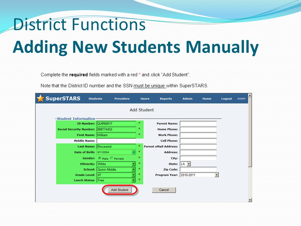 Complete the required fields marked with a red * and click Add Student .