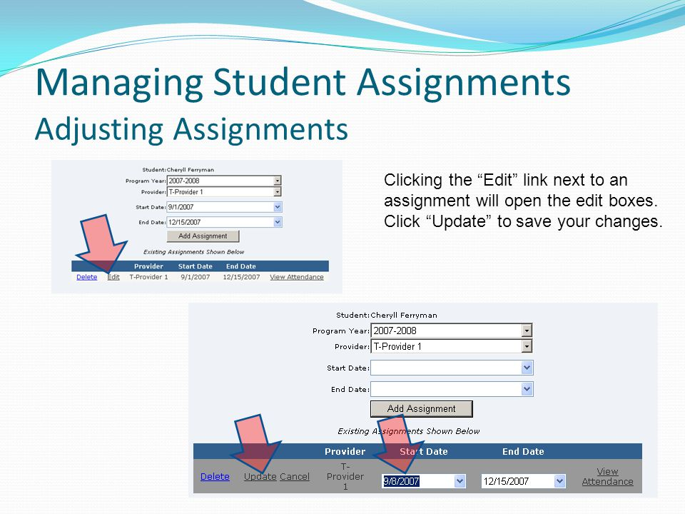 Adjusting Assignments Managing Student Assignments Clicking the Edit link next to an assignment will open the edit boxes.