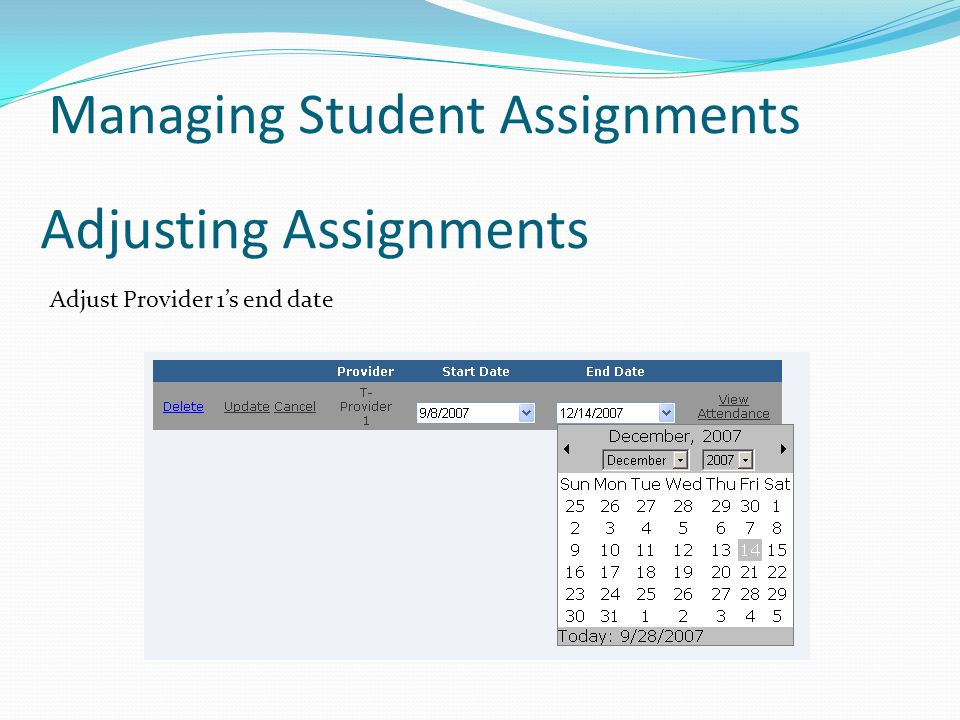 Adjusting Assignments Adjust Provider 1's end date Managing Student Assignments