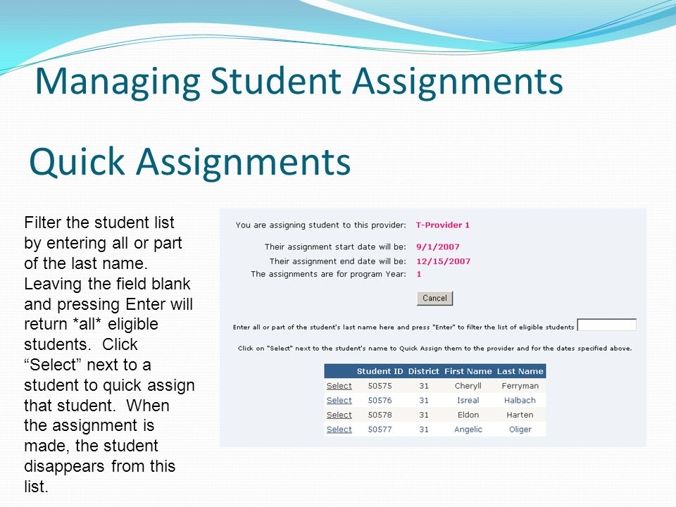 Quick Assignments Managing Student Assignments Filter the student list by entering all or part of the last name.