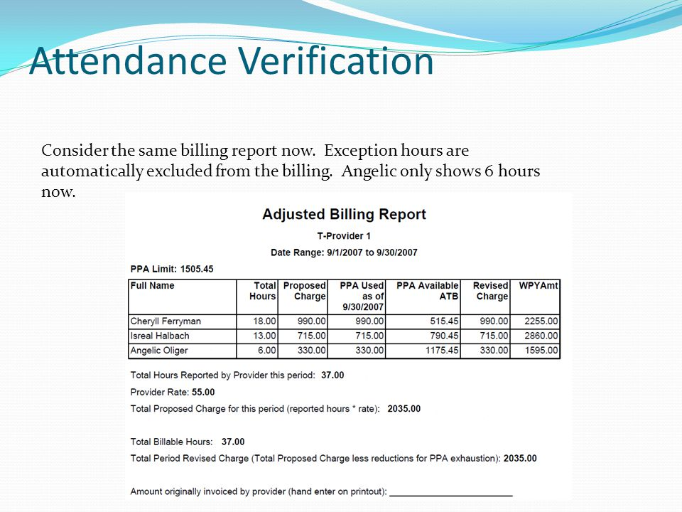 Attendance Verification Consider the same billing report now.