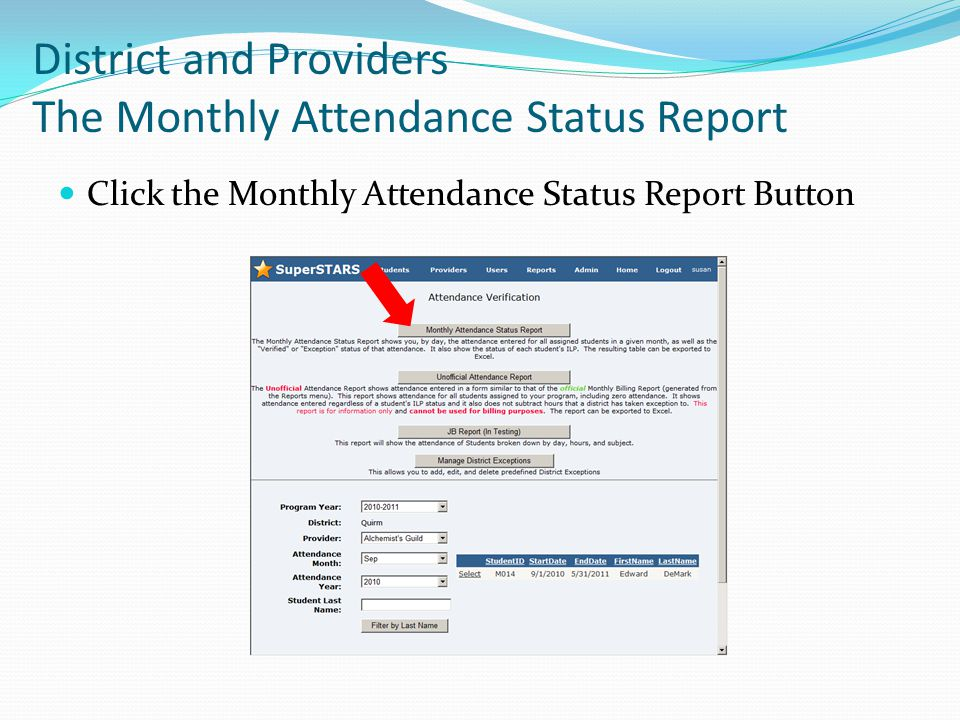 Click the Monthly Attendance Status Report Button District and Providers The Monthly Attendance Status Report