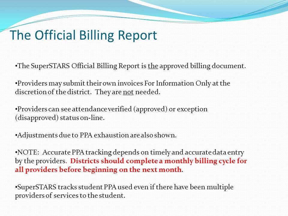 The SuperSTARS Official Billing Report is the approved billing document.