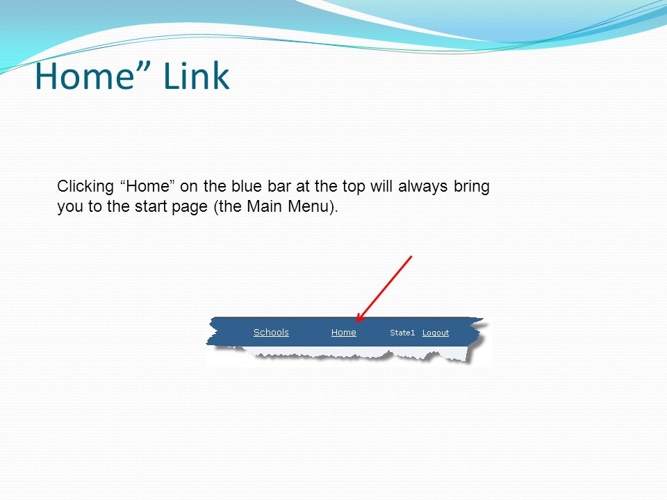 Home Link Clicking Home on the blue bar at the top will always bring you to the start page (the Main Menu).