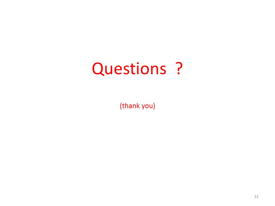 Questions ? (thank you) 31