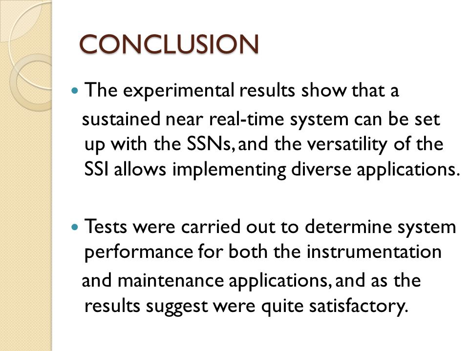 CONCLUSION The experimental results show that a sustained near real-time system can be set up with the SSNs, and the versatility of the SSI allows imp