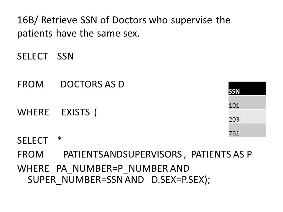 16B/ Retrieve SSN of Doctors who supervise the patients have the same sex.