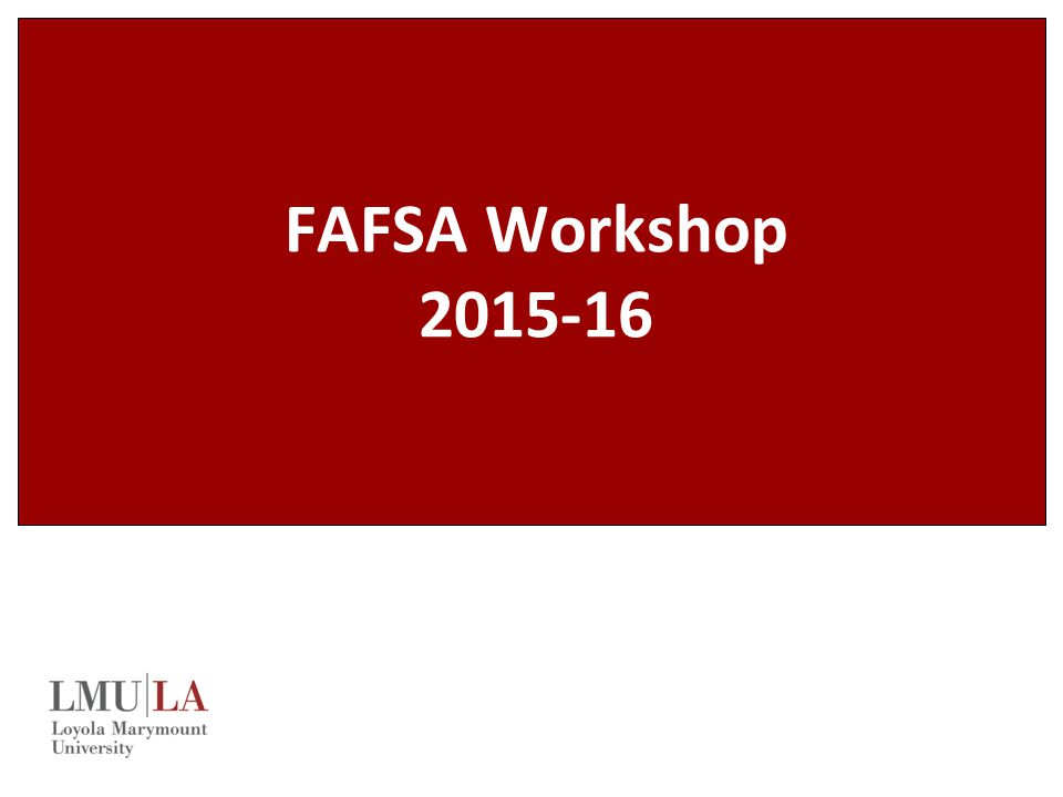 FAFSA Workshop 2015-16