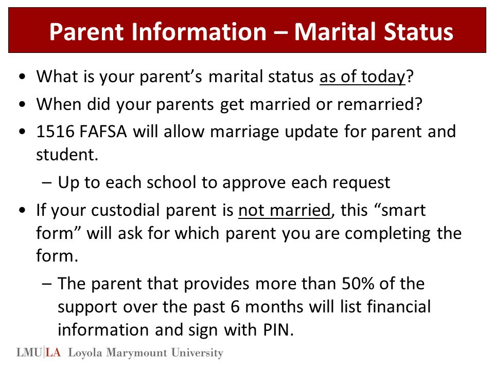 Parent Information – Marital Status What is your parent's marital status as of today.