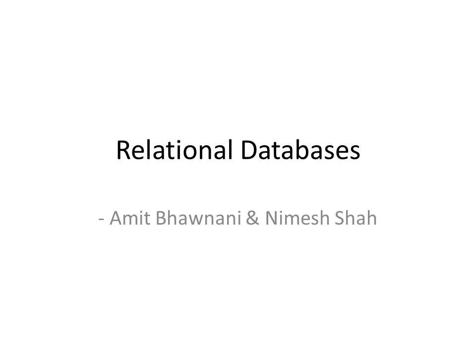 Relational Databases - Amit Bhawnani & Nimesh Shah